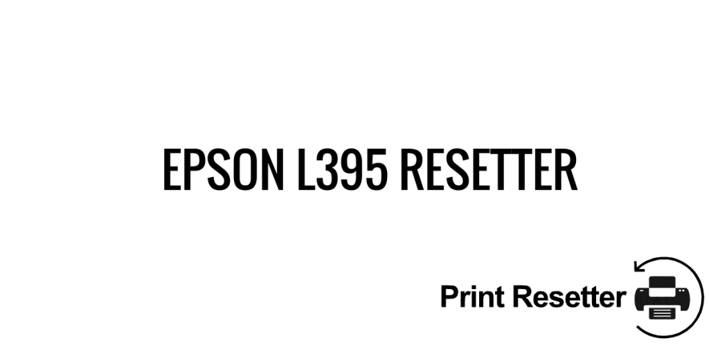 Epson L395 Resetter